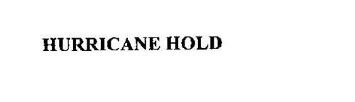 HURRICANE HOLD