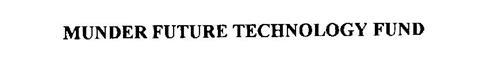 MUNDER FUTURE TECHNOLOGY FUND