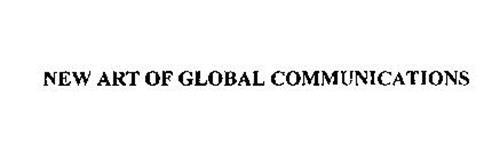 THE NEW ART OF GLOBAL COMMUNICATIONS