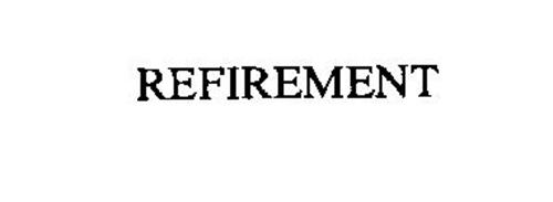 REFIREMENT