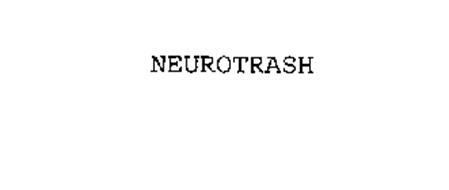 NEUROTRASH