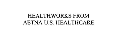 HEALTHWORKS FROM AETNA U.S. HEALTHCARE