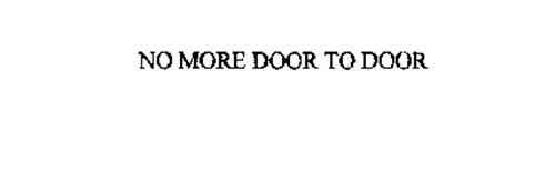 NO MORE DOOR TO DOOR