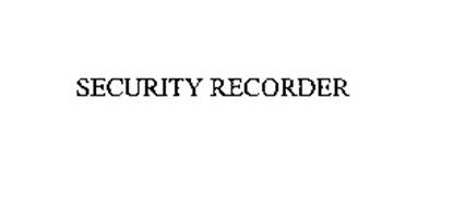 SECURITY RECORDER