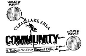 CLEAR LAKE AREA COMMUNITY CHAMPIONS A TRIBUTE TO OUR ELECTED OFFCIALS