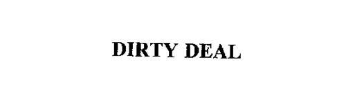 DIRTY DEAL