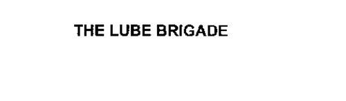 THE LUBE BRIGADE