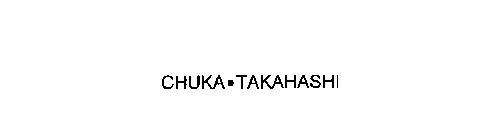 CHUKA TAKAHASHI