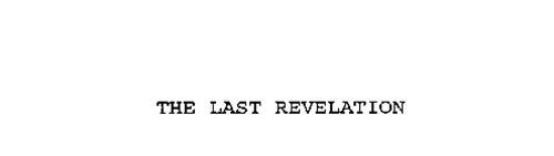THE LAST REVELATION