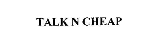 TALK N CHEAP