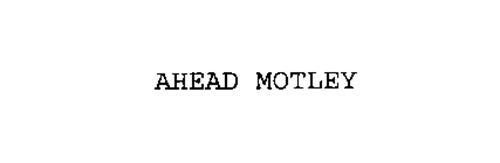 AHEAD MOTLEY