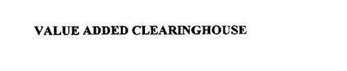 VALUE ADDED CLEARINGHOUSE