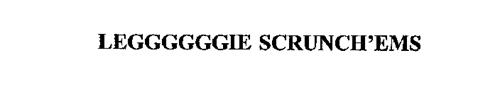 LEGGGGGGIE SCRUNCH'EMS