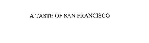 A TASTE OF SAN FRANCISCO