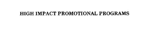 HIGH IMPACT PROMOTIONAL PROGRAMS