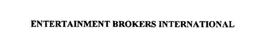 ENTERTAINMENT BROKERS INTERNATIONAL
