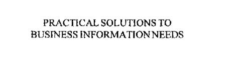 PRACTICAL SOLUTIONS TO BUSINESS INFORMATION NEEDS