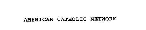AMERICAN CATHOLIC NETWORK