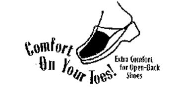 COMFORT ON YOUR TOES! EXTRA COMFORT FOROPEN-BACK SHOES