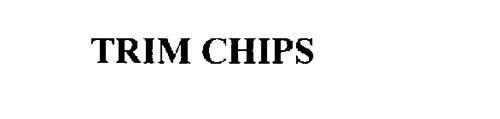 TRIM CHIPS