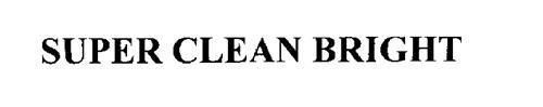 SUPER CLEAN BRIGHT