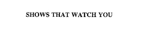 SHOWS THAT WATCH YOU