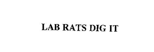 LAB RATS DIG IT
