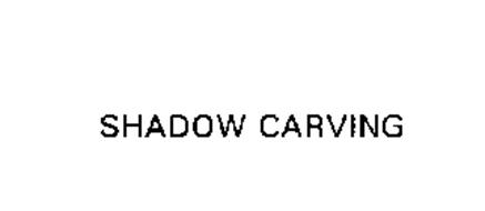SHADOW CARVING