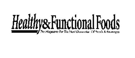 HEALTHY & FUNCTIONAL FOODS THE MAGAZINEFOR THE NEXT GENERATION OF FOODS & BEVERAGES
