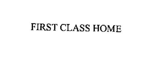 FIRST CLASS HOME