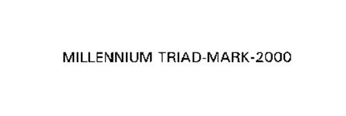 MILLENNIUM TRIAD-MARK-2000
