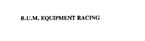 B.U.M. EQUIPMENT RACING