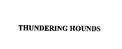 THUNDERING HOUNDS