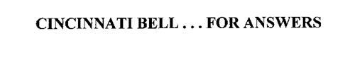 CINCINNATI BELL . . . FOR ANSWERS