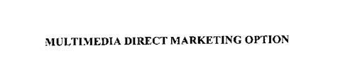 MULTIMEDIA DIRECT MARKETING OPTION
