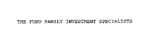 THE FUND FAMILY INVESTMENT SPECIALISTS