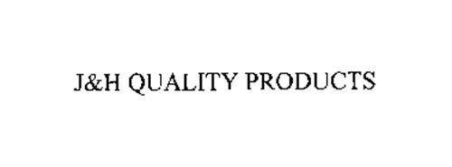 J&H QUALITY PRODUCTS
