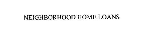 NEIGHBORHOOD HOME LOANS