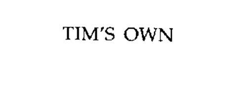 TIM'S OWN