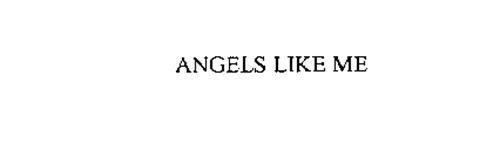 ANGELS LIKE ME
