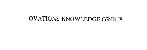 OVATIONS KNOWLEDGE GROUP