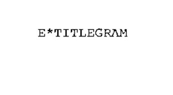 E*TITLEGRAM