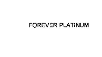 FOREVER PLATINUM