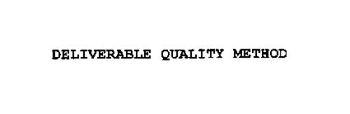 DELIVERABLE QUALITY METHOD