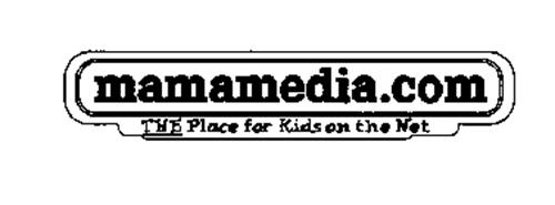 MAMAMEDIA.COM THE PLACE FOR KIDS ON THE NET