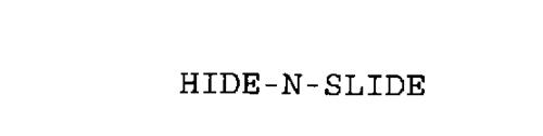 HIDE-N-SLIDE