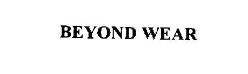 BEYOND WEAR
