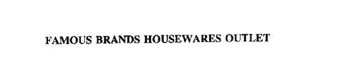 FAMOUS BRANDS HOUSEWARES OUTLET