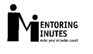MENTORING MINUTES MAKE YOUR MINUTES COUNT