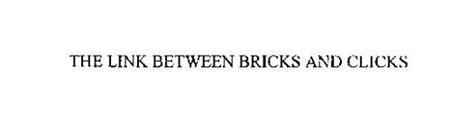 THE LINK BETWEEN BRICKS AND CLICKS